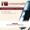 Pieces (Made Popular by the Kingdom Heirs) [Performance Tracks] - Crossroads Performance Tracks