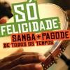 Samba + Pagode de Todos os Tempos