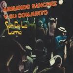 Armando Sanchez y su Conjunto - Y Yo Ganga