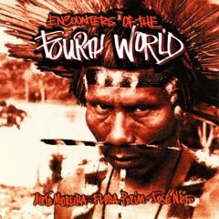 Encounters of the Fourth World (feat. Airto Moreira, Flora Purim & José Neto)