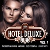 100% Hotel Deluxe Music, Vol. 7 (The Best in Lounge and Chill out, Essential Luxury Hits)