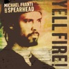 Michael Franti & Spearhead - Yell Fire Album