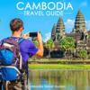 Cambodia Travel Guides - Cambodia Travel Guide (Unabridged)  artwork