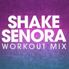 Shake Senora (Extended Workout Mix)
