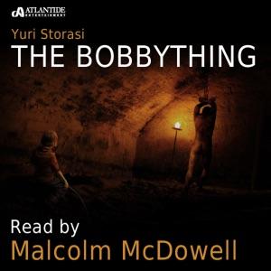 The Bobbything - Yuri Storasi audiobook, mp3