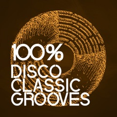 100% Disco Classic Grooves