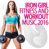 Iron Girl Fitness and Workout Music 2016
