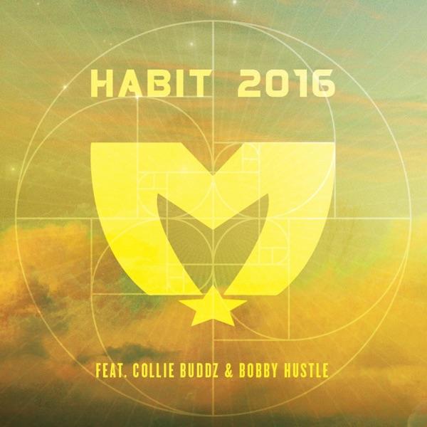 Habit 2016 (feat. Collie Buddz & Bobby Hustle) - Single