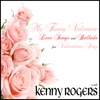 My Funny Valentine: Love Songs and Ballads for Valentines Day with Kenny Rogers