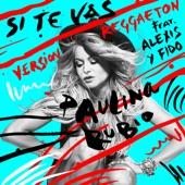 Si Te Vas (Versión Reggaeton) [feat. Alexis & Fido] - Single