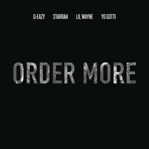 G-Eazy - Order More feat. Lil Wayne, Yo Gotti & Starrah