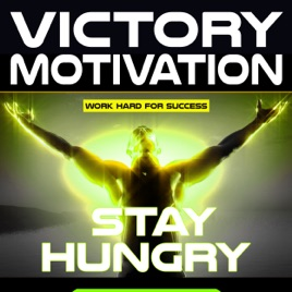 Stay Hungry Work Hard For Success Motivational Speech Single By