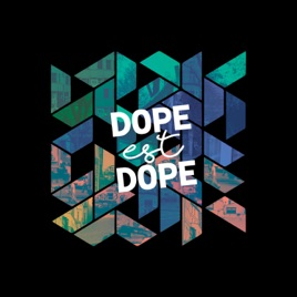 dope est dope ep by dope est dope on apple music