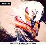 The Feels & Grace Caroline - Out of My Head (Kyle Watson Remix)