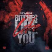 Bitches Like You - Spades