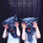 Thick as Thieves (Deluxe Version) - The Temper Trap - The Temper Trap