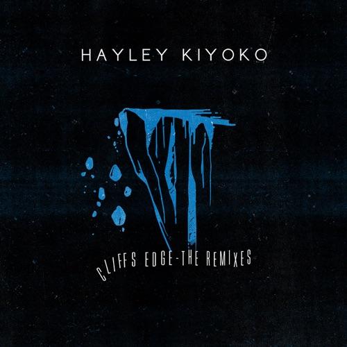Hayley Kiyoko - Cliff's Edge (Remixes) - EP