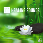111 Healing Sounds – Relaxing Tracks for Meditation & Yoga, Music Therapy for Deep Sleep, Natural Ambiences for Massage and Spa