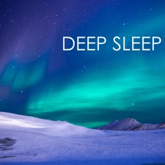 Deep Sleep - Relaxing Sleep Music to Help you Sleep All Through the Night, Inner Peace