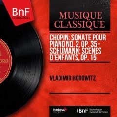 Chopin: Sonate pour piano No. 2, Op. 35 - Schumann: Scènes d'enfants, Op. 15 (Mono Version)