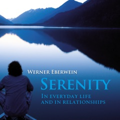 Serenity: In everyday life and in relationships