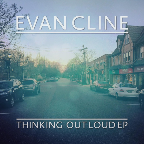 Evan Cline - Thinking out Loud - EP