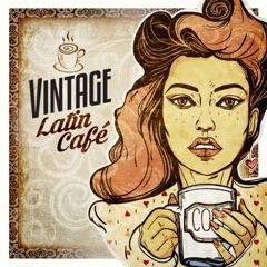 Vintage Latin Café: Lounge & Beat Latino