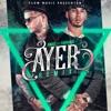 Ayer Remix feat Anuel AA Farruko Single