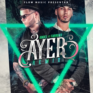 Ayer (Remix) [feat. Anuel AA & Farruko] - Single Mp3 Download