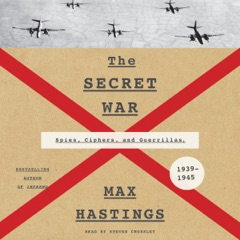 The Secret War: Spies, Ciphers, and Guerrillas, 1939-1945 (Unabridged)