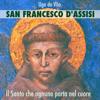 San Francesco d'Assisi. Il santo che ognuno porta nel cuore. - Ugo De Vita