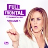 Full Frontal with Samantha Bee, Vol. 1 wiki, synopsis
