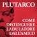 Plutarco - Come distinguere l'adulatore dall'amico