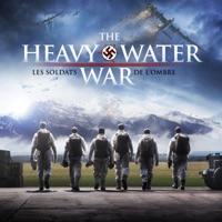 Télécharger The Heavy Water Water, Les Soldats de l'Ombre (VOST) Episode 6
