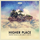 Higher Place (feat. Ne-Yo) [Remixes]