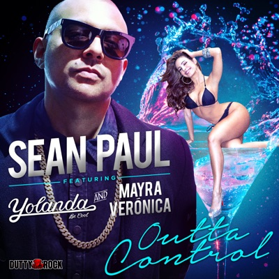 Outta Control (feat. Yolanda Be Cool) [with Mayra Veronica] - Single - Sean Paul