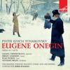 Tchaikovsky: Eugene Onegin, Op. 24 - Orchestra of the Bolshoi Theatre, Chorus of the Bolshoi Theatre, Boris Khaikin, Galina Vishnevskaya, Evgeny Belov & Sergey Lemeshev