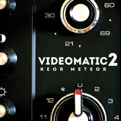 Videomatic 2