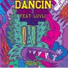 Dancin (feat. Luvli) [Laidback Luke Remix] - Single