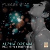 Please Stay (feat. Ne-Yo & Snoop Dogg) - EP, Alpha Dream