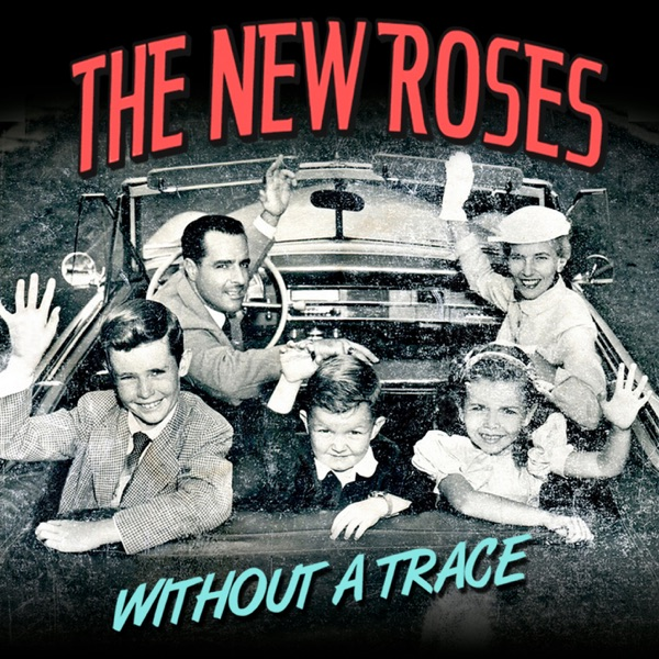 The New Roses mit Without a Trace
