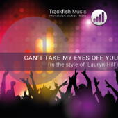 Can't Take My Eyes Off You (In the Style of Lauryn Hill) [Karaoke Version]