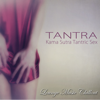 Tantra – Kama Sutra Tantric Sex Lounge Music Chillout - Kamasutra
