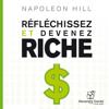 Réfléchissez et devenez riche - Napoleon Hill