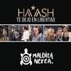 Te Dejo en Libertad (feat. Maldita Nerea) - Single, Ha-Ash
