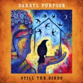 Darryl Purpose - The Meaning of My Love (feat. Eliza Gilkyson)