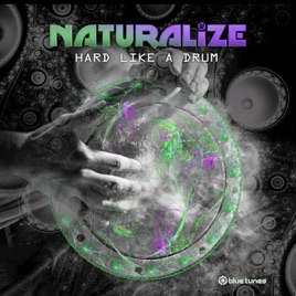 Hard Like a Drum - Single by Naturalize