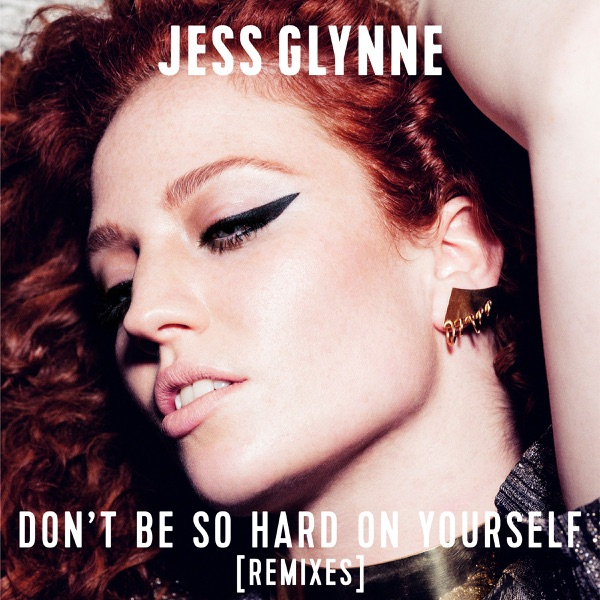 Don't Be So Hard on Yourself (Remixes) - Single