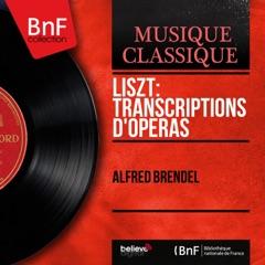 Liszt: Transcriptions d'opéras (Mono Version)