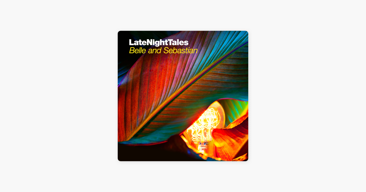 Late Night Tales Belle And Sebastian Vol 2 By Belle And Sebastian